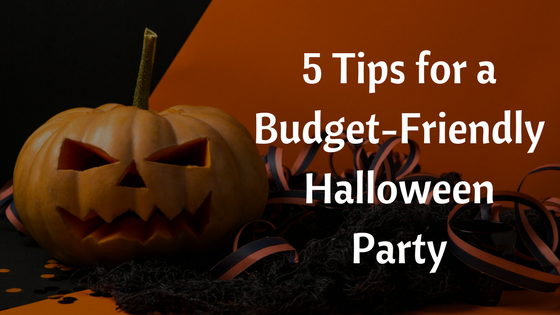 5 Tips for a Budget-Friendly Halloween Party