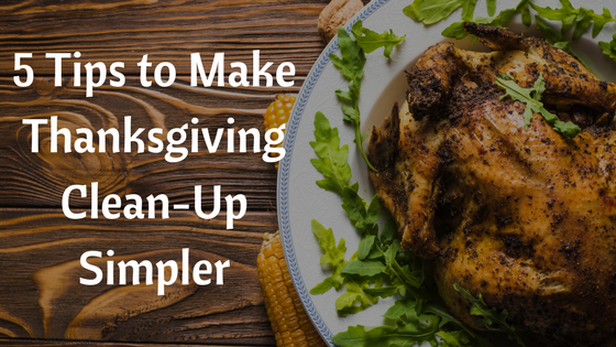 5 Tips to Make Thanksgiving Clean-Up Simpler